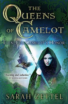 Elen: For Camelot's Honor, Sarah Zettel