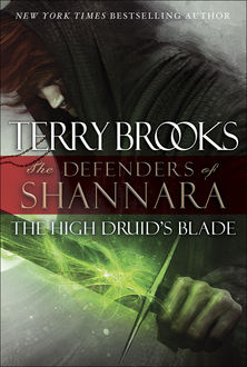 High Druid's Blade : The Defenders of Shannara, Terry Brooks