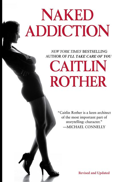 Naked Addiction, Caitlin Rother