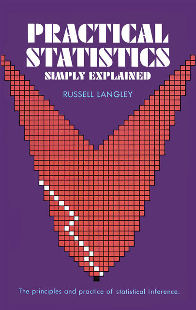 Practical Statistics Simply Explained, Russell A.Langley