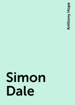 Simon Dale, Anthony Hope