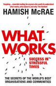 What Works: Success in Stressful Times, Hamish McRae