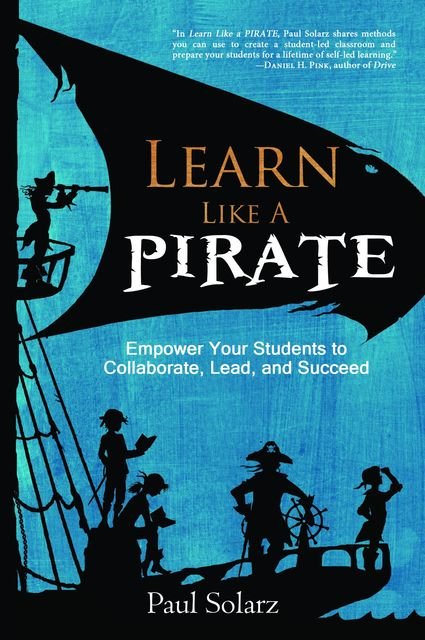 Learn Like a PIRATE, Paul Solarz
