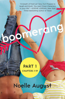Boomerang (Part One: Chapters 1 – 19), Noelle August