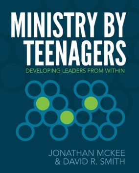 Ministry by Teenagers, David Smith, Jonathan McKee