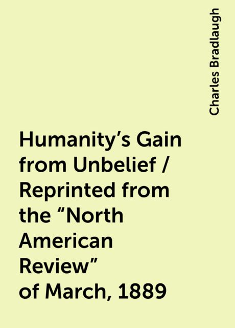Humanity's Gain from Unbelief / Reprinted from the