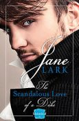 The Scandalous Love of a Duke: HarperImpulse Historical Romance, Jane Lark