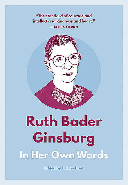 Ruth Bader Ginsburg: In Her Own Words, Helena Hunt