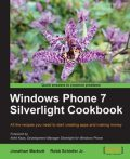 Windows Phone 7 Silverlight Cookbook, Jonathan Marbutt, Robb Schiefer Jr.