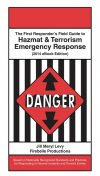 The First Responder's Field Guide to Hazmat & Terrorism Emergency Response, Jill Meryl Levy