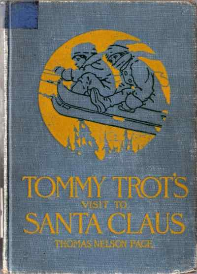Tommy Trot's Visit to Santa Claus, Thomas Nelson Page