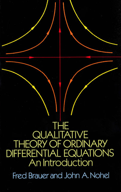 The Qualitative Theory of Ordinary Differential Equations, Fred Brauer, John A.Nohel