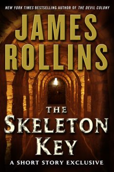 The Skeleton Key: A Short Story Exclusive, James Rollins