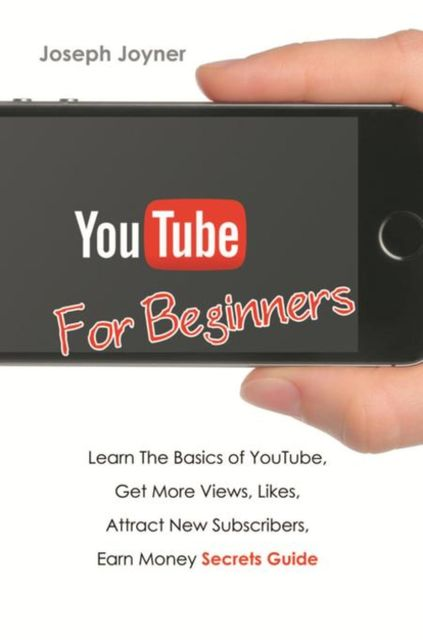 Youtube For Beginners, Joseph Joyner