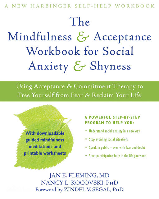 The Mindfulness and Acceptance Workbook for Social Anxiety and Shyness, Nancy, Jan Berenstain, Fleming, Kocovski, Segal, Zindel V.