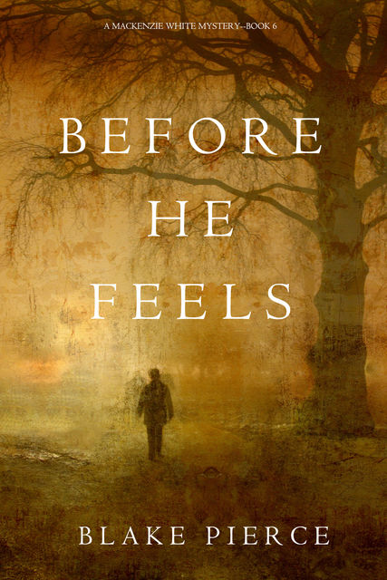 Before He Feels, Blake Pierce