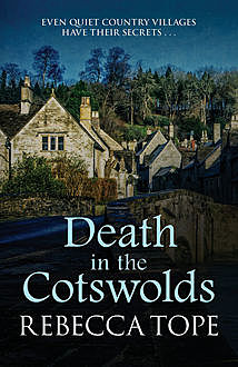 Death in the Cotswolds, Rebecca Tope