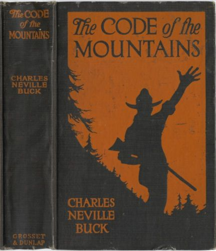 The Code of the Mountains, Charles Neville Buck