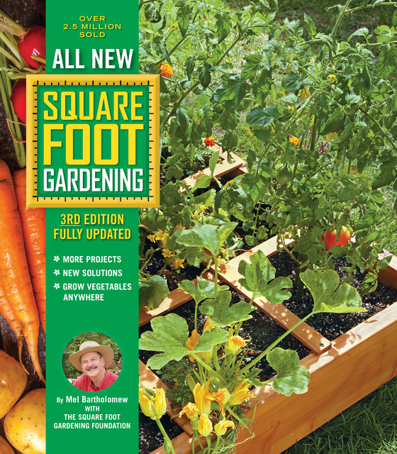 All New Square Foot Gardening, 3rd Edition, Fully Updated, Mel Bartholomew, Square Foot Gardening Foundation