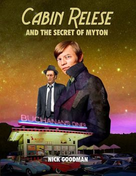 Cabin Relese and the Secret of Myton, Nick Goodman