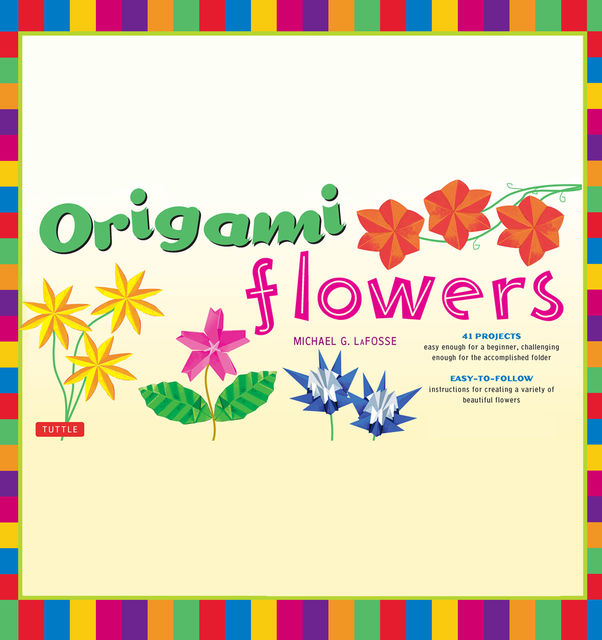 Origami Flowers, Michael G. LaFosse