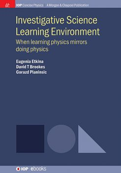 Investigative Science Learning Environment, David T Brookes, Eugenia Etkina, Gorazd Planinsic
