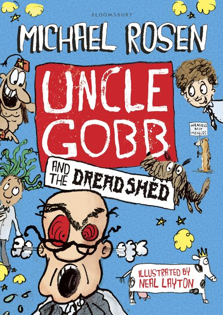 Uncle Gobb and the Dread Shed, Michael Rosen