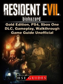 Resident Evil 7 Biohazard Game Guide Unofficial, The Yuw