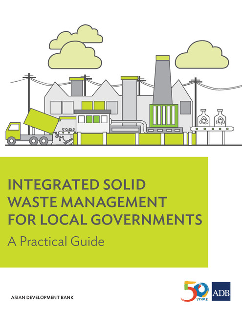 Integrated Solid Waste Management for Local Governments, Asian Development Bank