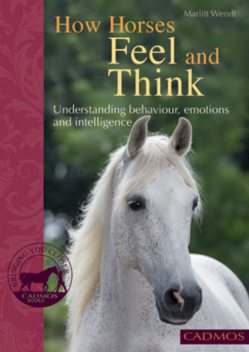 How Horses Feel and Think, Marlitt Wendt