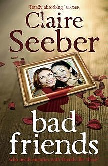 Bad Friends, Claire Seeber