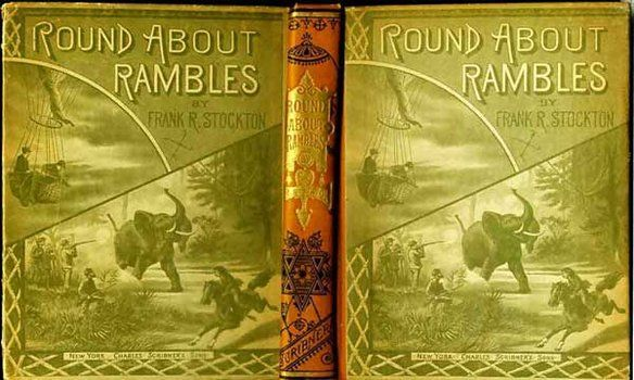 Round-about Rambles in Lands of Fact and Fancy, Frank Richard Stockton