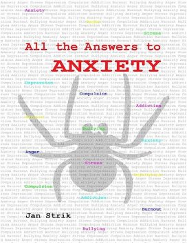 All the Answers to Anxiety, Jan Strik