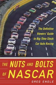 The Nuts and Bolts of NASCAR, Greg Engle