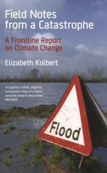 Field Notes from a Catastrophe, Elizabeth Kolbert