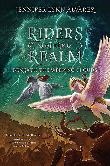 Riders of the Realm #3: Beneath the Weeping Clouds, Jennifer Lynn Alvarez