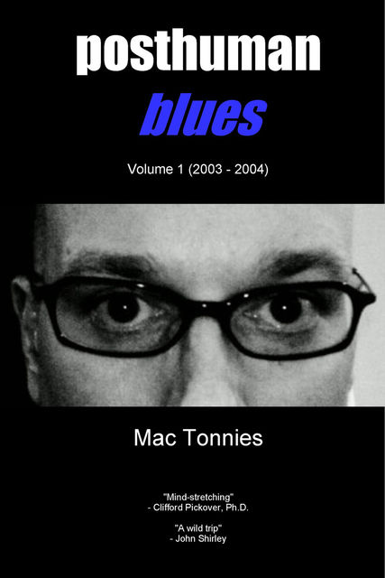 Posthuman Blues, Mac Tonnies