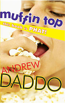 Muffin Top, Andrew Daddo