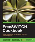 FreeSWITCH Cookbook, Raymond Chandler, Michael Collins, Anthony Minessale, Darren Schreiber