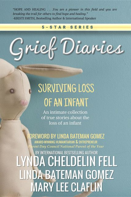 Grief Diaries, Lynda Cheldelin Fell, Mary Lee Claflin, Linda Bateman Gomez