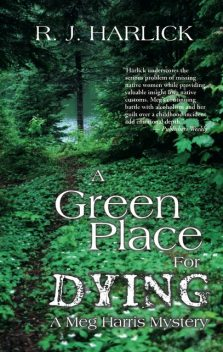 A Green Place for Dying, R.J.Harlick