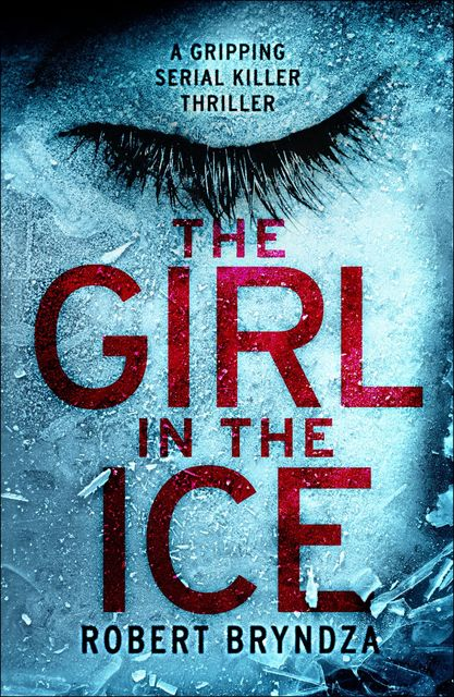 The Girl in the Ice, Robert Bryndza