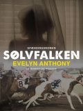 Sølvfalken, Evelyn Anthony