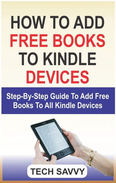 How to Add Free Books to Kindle Devices, Tech Savvy