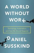 A World Without Work, Daniel Susskind
