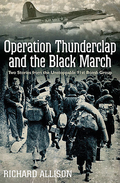 Operation Thunderclap and the Black March, Richard Allison