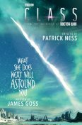 Class: What She Does Next Will Astound You, James Goss, Patrick Ness