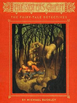 The Fairy-Tale Detectives (The Sisters Grimm, Book 1), Michael Buckley