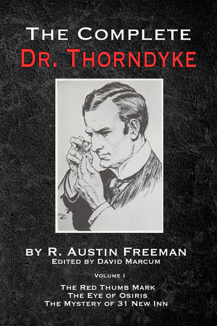 THE DR. THORNDYKE TRILOGY (Forensic Science Mysteries), R.Austin Freeman