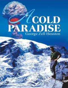 A Cold Paradise, George Zell Heuston